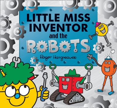 Little Miss Inventor and the Robots (Mr. Men and Little Miss Picture Books) - Adam Hargreaves