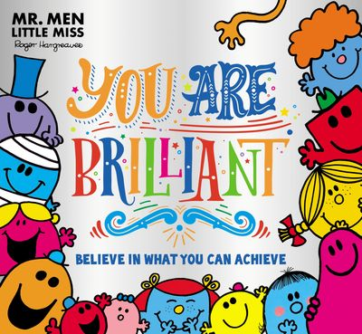 Mr. Men Little Miss: You are Brilliant: Believe in what you can achieve - Adam Hargreaves, Illustrated by Roger Hargreaves