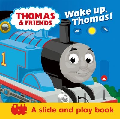 Thomas & Friends: Wake up, Thomas! (A Slide & Play Book) - Egmont Publishing UK