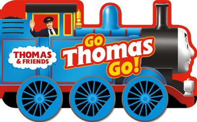 Thomas & Friends: Go Thomas, Go! (a shaped board book with wheels) - Egmont Publishing UK