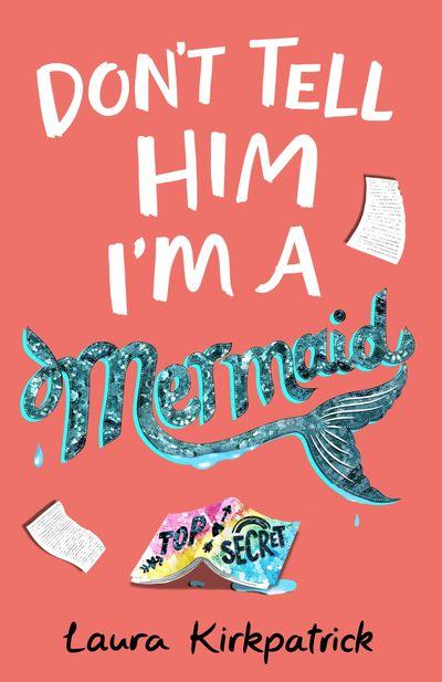 Don't Tell Him I'm a Mermaid - Laura Steven