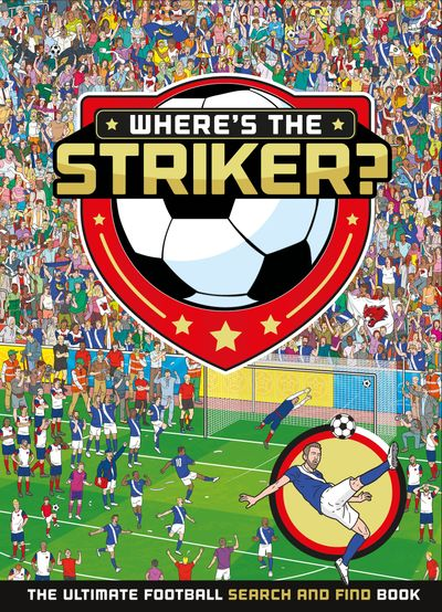 Where's The Striker? - Egmont Publishing UK