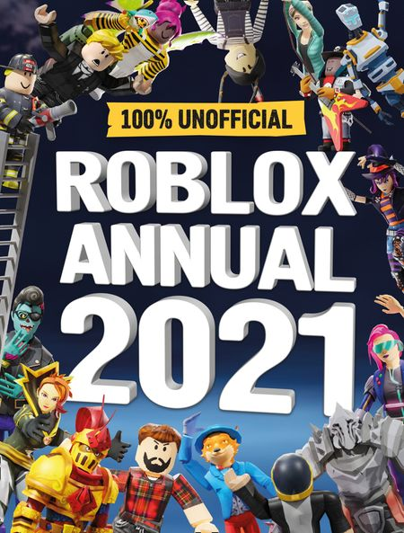 Roblox Annual 2021: 100% Unofficial - Egmont Publishing UK and Daniel Lipscombe
