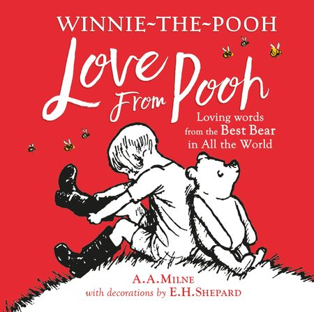 Winnie-the-Pooh: Love From Pooh - A. A. Milne, Illustrated by E. H. Shepard