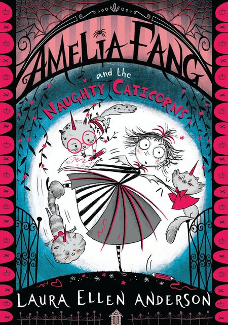 Amelia Fang and the Naughty Caticorns (The Amelia Fang Series) - Laura Ellen Anderson