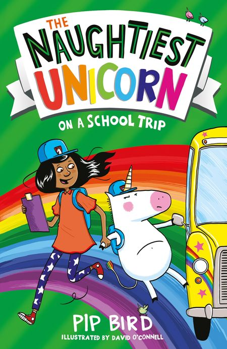 The Naughtiest Unicorn on a School Trip (The Naughtiest Unicorn series) - Pip Bird, Illustrated by David O'Connell