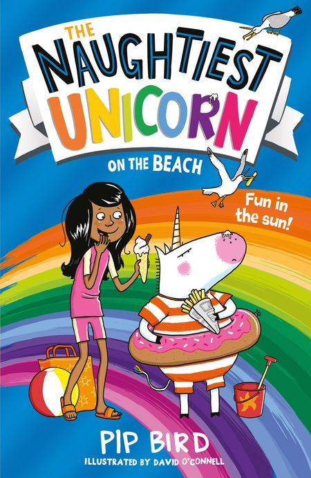 The Naughtiest Unicorn on the Beach - Pip Bird, Illustrated by David O'Connell