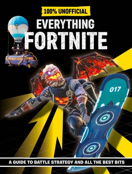 Fortnite: Everything Fortnite 100% Unoffical - Egmont Publishing UK