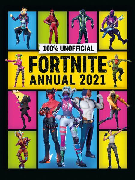 Unofficial Fortnite Annual 2021 - Egmont Publishing UK and Daniel Lipscombe
