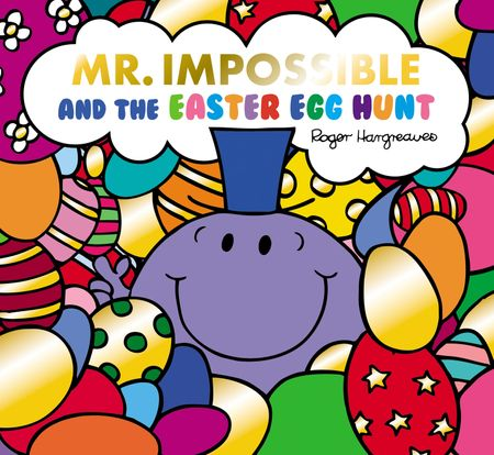 Mr Impossible and the Easter Egg Hunt (Mr. Men and Little Miss Picture Books) - Adam Hargreaves