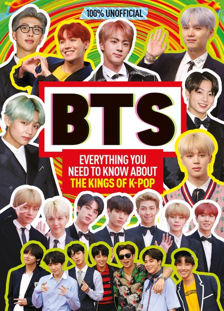BTS: 100% Unofficial – Everything You Need to Know About the Kings of K-pop - Malcolm Mackenzie
