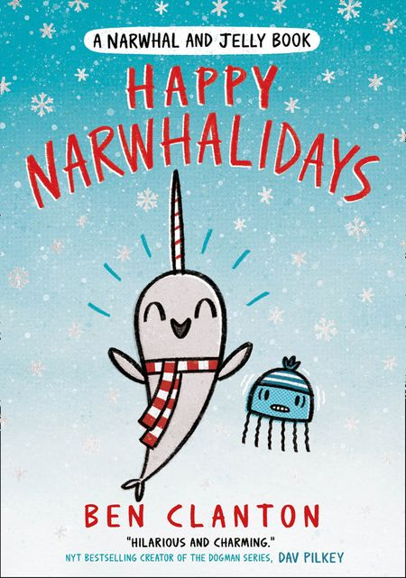 Happy Narwhalidays (A Narwhal and Jelly book) - Ben Clanton