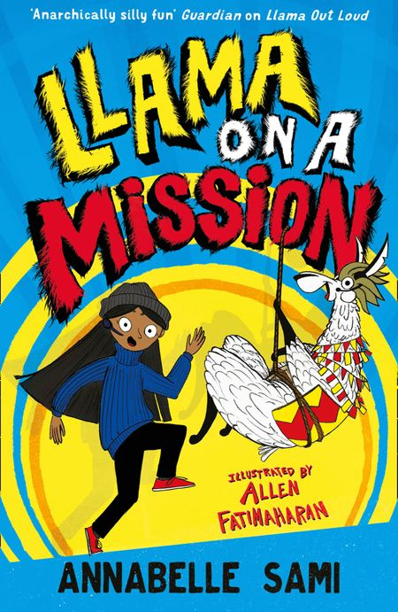 Llama on a Mission! - Annabelle Sami, Illustrated by Allen Fatimaharan