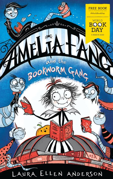 Amelia Fang and the Bookworm Gang – World Book Day 2020 - Laura Ellen Anderson