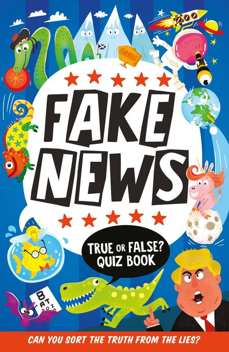 Fake News: True or False Quiz Book - Clive Gifford, Illustrated by Chris Dickason