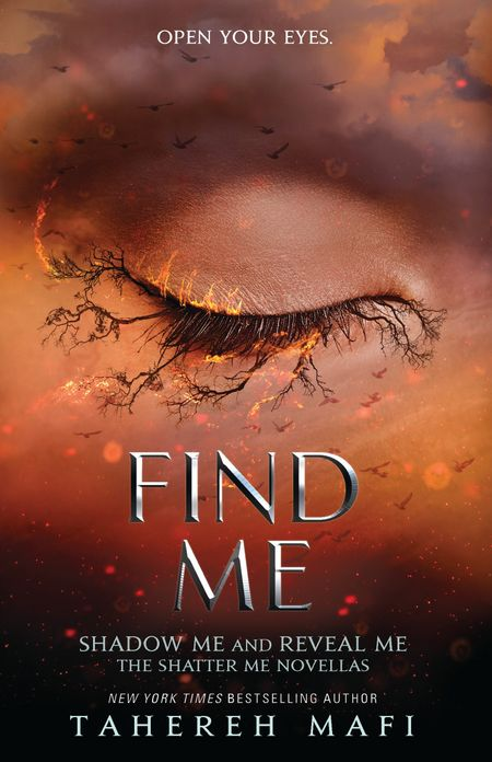 Find Me (Shatter Me) - Tahereh Mafi