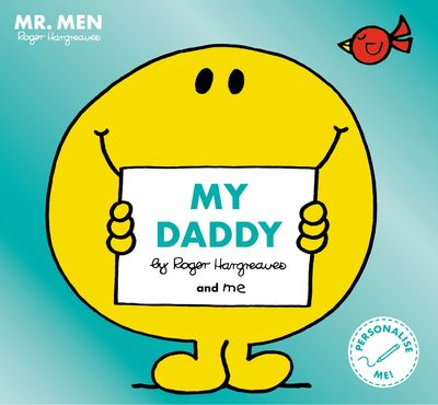 Mr Men: My Daddy - Roger Hargreaves, Illustrated by Roger Hargreaves