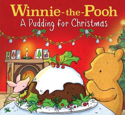 Winnie-the-Pooh: A Pudding for Christmas - Egmont Publishing UK