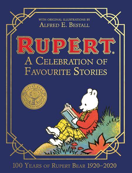 Rupert Bear: A Celebration of Favourite Stories - Egmont Publishing UK and Stuart Trotter