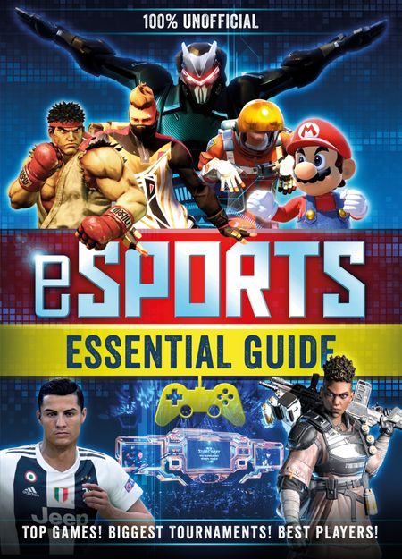100% Unofficial eSports Guide - Kevin Pettman and Egmont Publishing UK