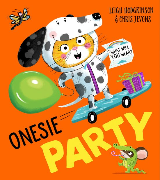 Onesie Party: What will YOU wear? - Leigh Hodgkinson, Illustrated by Chris Jevons