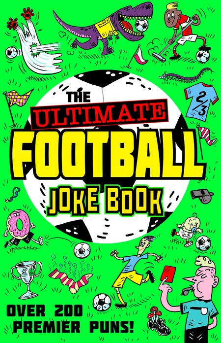 The Ultimate Football Joke Book - Egmont Publishing UK and Kevin Pettman