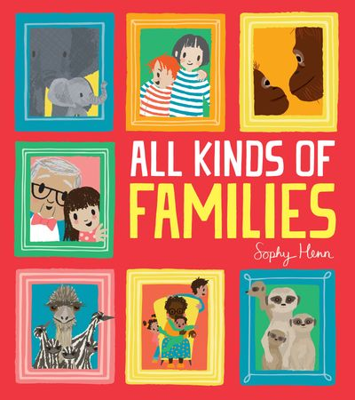 All Kinds of Families - Sophy Henn