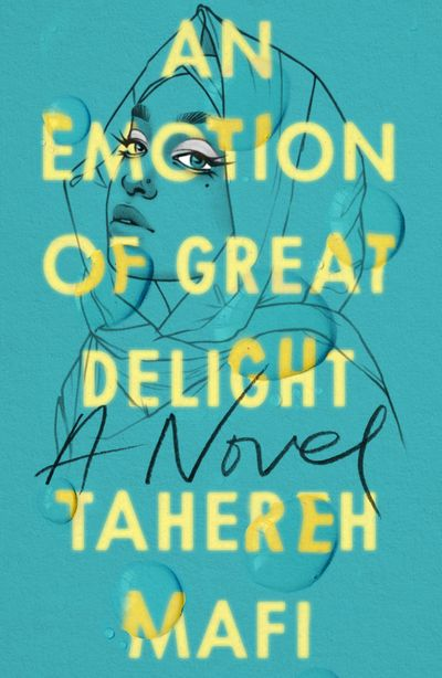An Emotion Of Great Delight - Tahereh Mafi