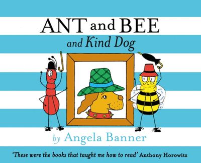 Ant and Bee and the Kind Dog (Ant and Bee) - Angela Banner