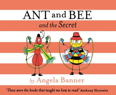 Ant and Bee and the Secret - Angela Banner