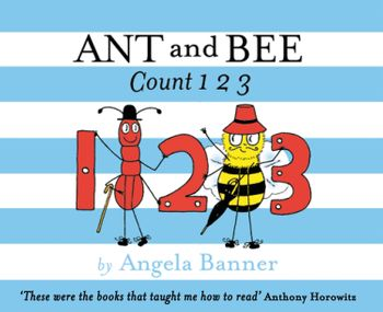 Ant and Bee Count 123 (Ant and Bee) - Angela Banner