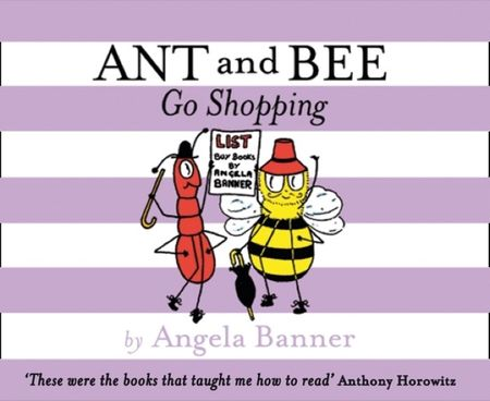 Ant and Bee Go Shopping (Ant and Bee) - Angela Banner