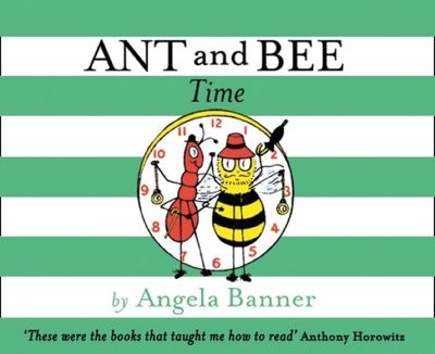 Ant and Bee Time (Ant and Bee) - Angela Banner