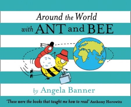 Around the World With Ant and Bee (Ant and Bee) - Angela Banner