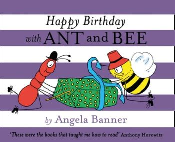 Happy Birthday with Ant and Bee (Ant and Bee) - Angela Banner