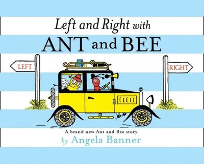Left and Right with Ant and Bee (Ant and Bee) - Angela Banner