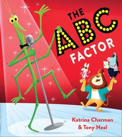 The ABC Factor - Katrina Charman, Illustrated by Tony Neal