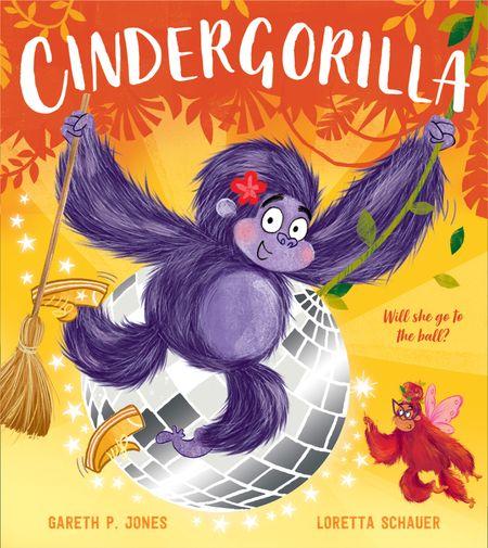 Cindergorilla - Gareth P. Jones, Illustrated by Loretta Schauer