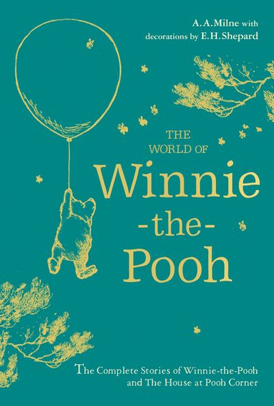 Winnie-the-Pooh: The World of Winnie-the-Pooh - A. A. Milne, Illustrated by E. H. Shepard