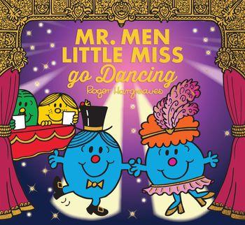 Mr. Men Little Miss go Dancing (Mr. Men & Little Miss Celebrations) - Adam Hargreaves