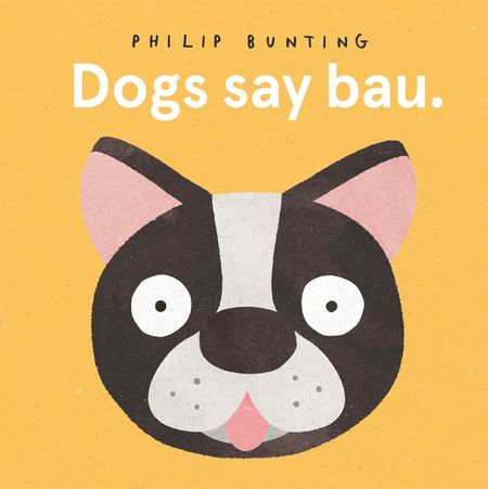 Dogs Say Bau - Philip Bunting