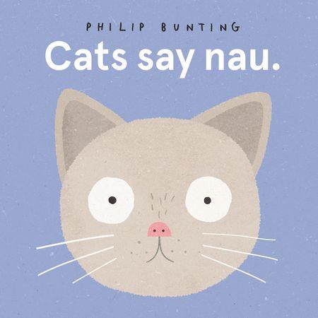 Cats Say Nau - Philip Bunting