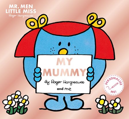 Mr. Men Little Miss: My Mummy - Adam Hargreaves, Illustrated by Roger Hargreaves