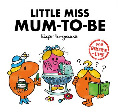 Little Miss Mum-to-Be (Mr. Men for Grown-ups) - Roger Hargreaves