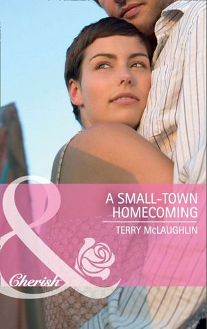 A Small-Town Homecoming (Mills & Boon Cherish)
