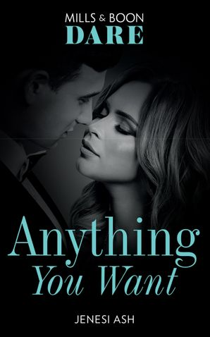 Anything You Want (Mills & Boon Spice Briefs)