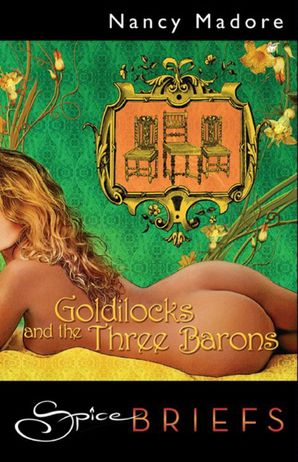 Goldilocks and The Three Barons (Mills & Boon Spice Briefs)