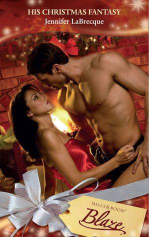 his-christmas-fantasy-mills-and-boon-blaze-forbidden-fantasies-book-11