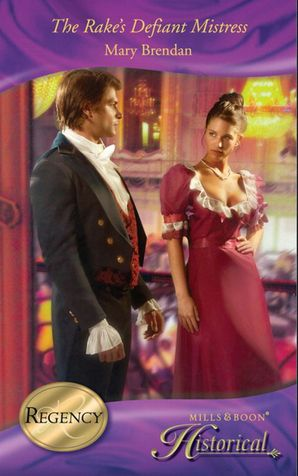 The Rake's Defiant Mistress (Mills & Boon Historical) eBook First edition by