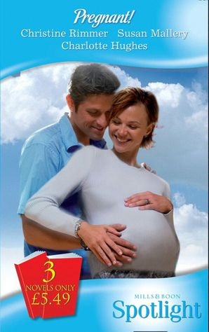 Pregnant!: Prince and Future...Dad? / Expecting! / Millionaire Cop & Mum-To-Be (Mills & Boon Spotlight)